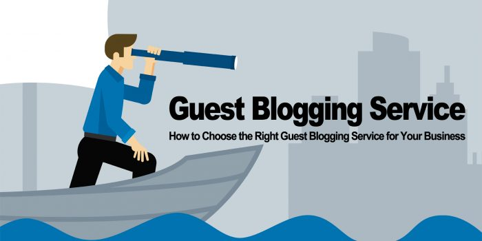 How to Choose the Right Guest Blogging Service for Your Business