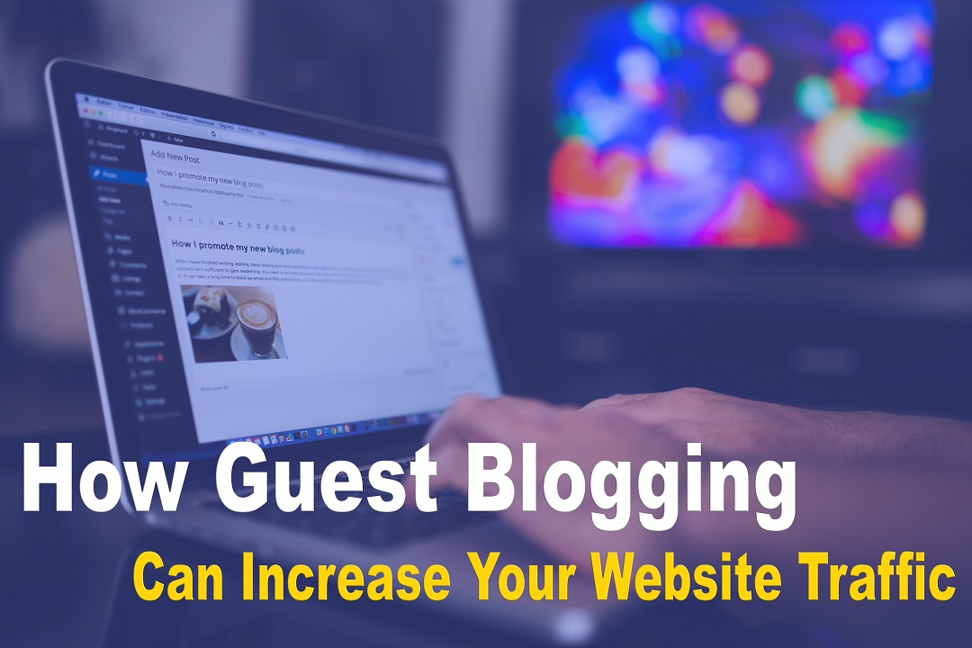 How Guest Blogging Can Increase