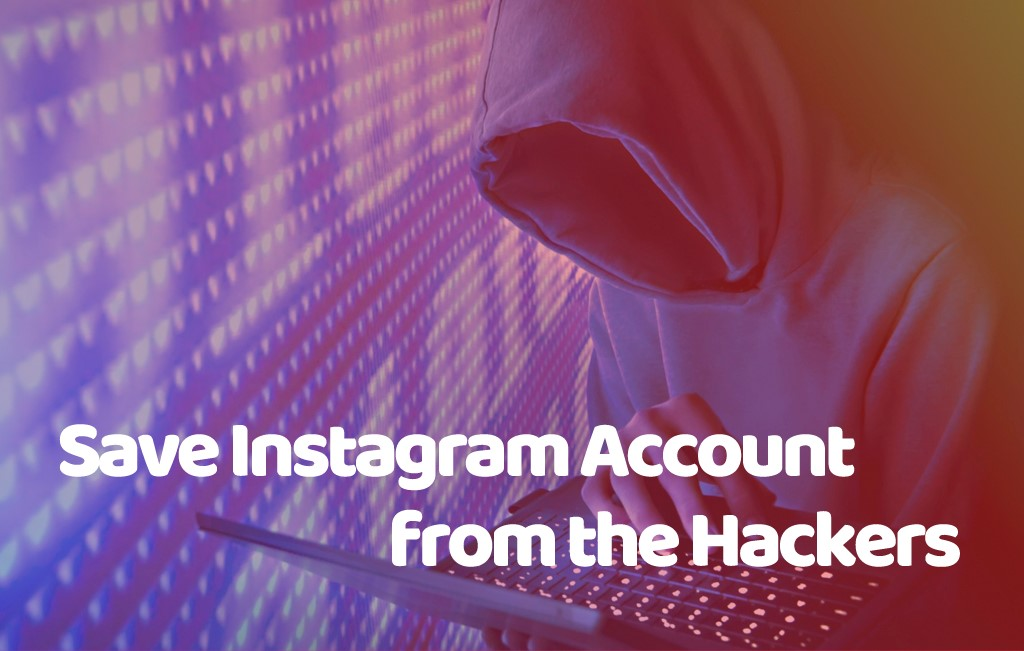 Save Instagram Account from the Hackers
