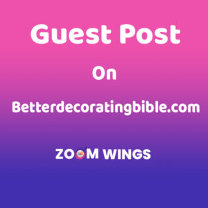 Guest Post on Betterdecoratingbible.com
