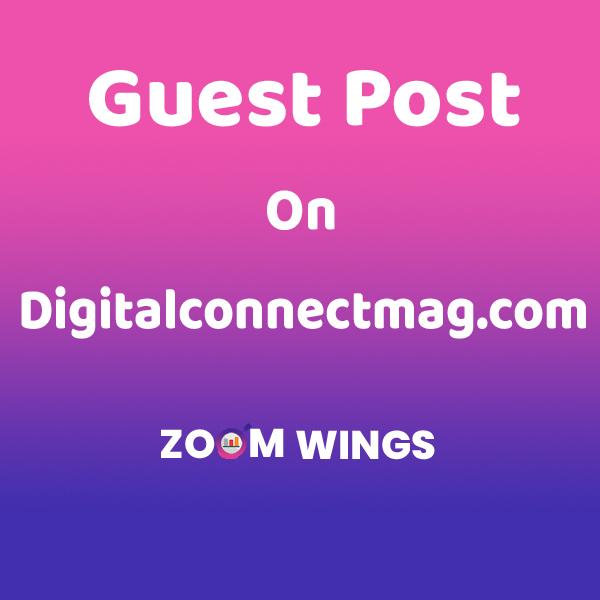 Guest Post on Digitalconnectmag.com