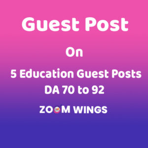 5 Education Guest Posts DA 70 to 92